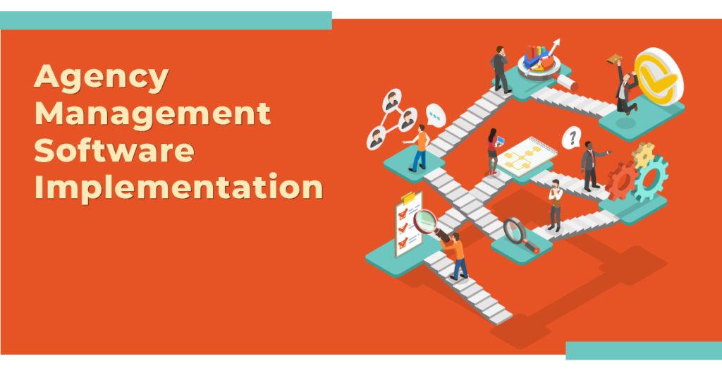 Agency Management Software Implementation